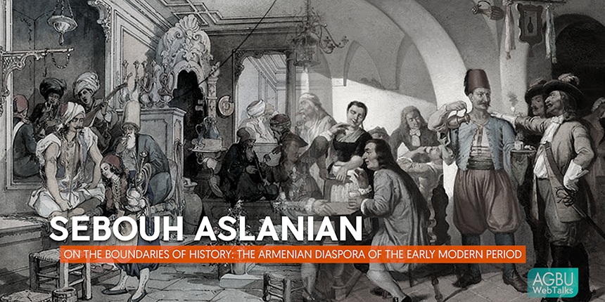 On the Boundaries of History: The Armenian Diaspora of the Early Modern Period