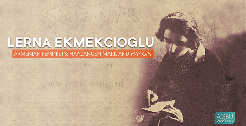 Armenian Feminists: Hayganush Mark and <em>Hay Gin</em>